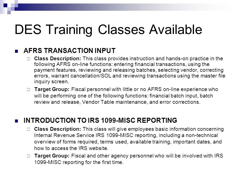 DES Training Classes Available OMWBE* REPORTING (*Office of Minority & Women's Business Enterprises) FROM AFRS/DRS  Class Description: This two hour class gives employees basic information concerning how OMWBE reporting is done from the Agency Financial Reporting System (AFRS).