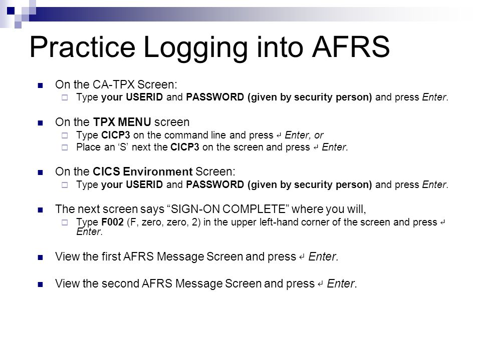 FIRST SCREEN OF MAINFRAME – will need to enter USERID & PASSWORD: >>>>>@ CA - TPX @<<<<< REL 5.2/00 STATE OF WASHINGTON - AUTHORIZED USE ONLY This site contains government information.