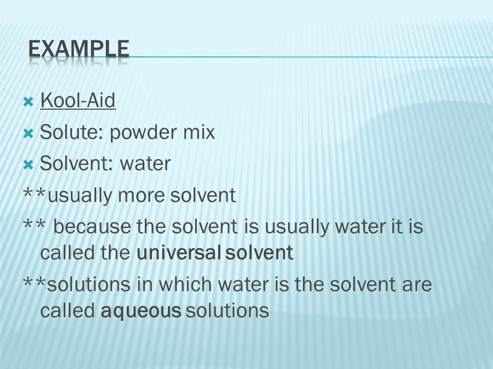  Solubility: how much of a solute dissolves in a given solvent at a specific temperature  If a solute can be dissolved it is said to be soluble  If a solute cannot be dissolved it is said to be insoluble  Saturated: solution that contains all of the solute it can  Unsaturated: solution that does not hold all of the solute it can