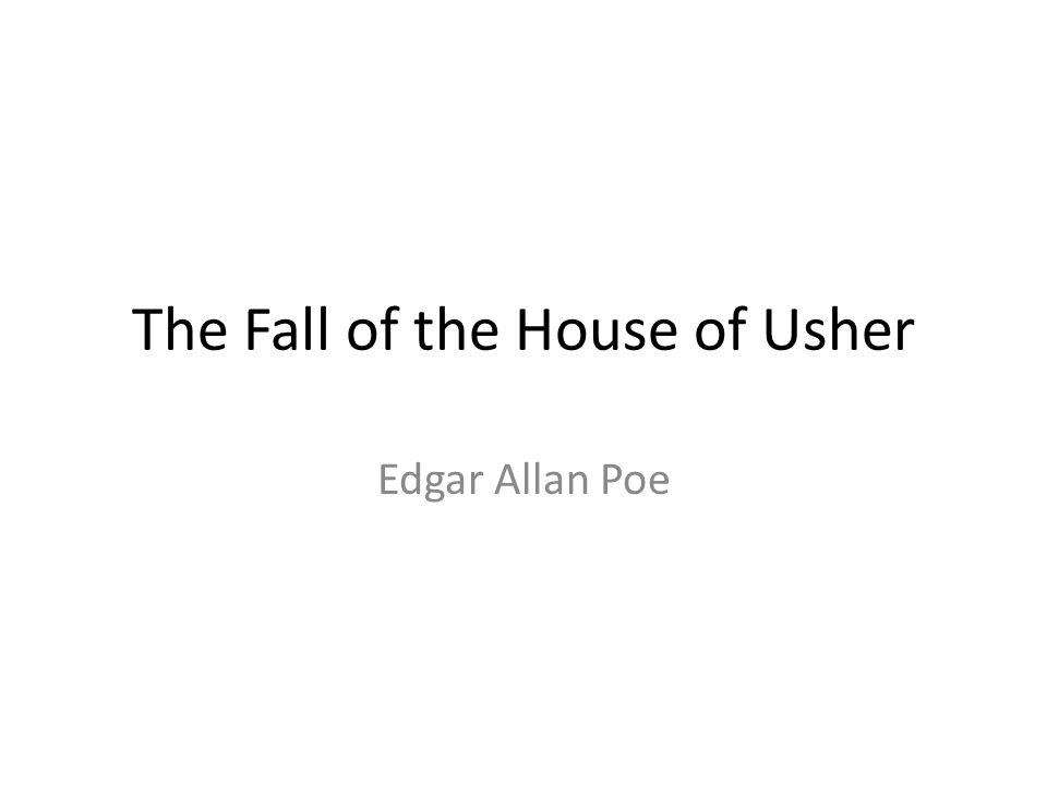 The Fall of the House of Usher The most famous short story of Edgar Allan Poe.