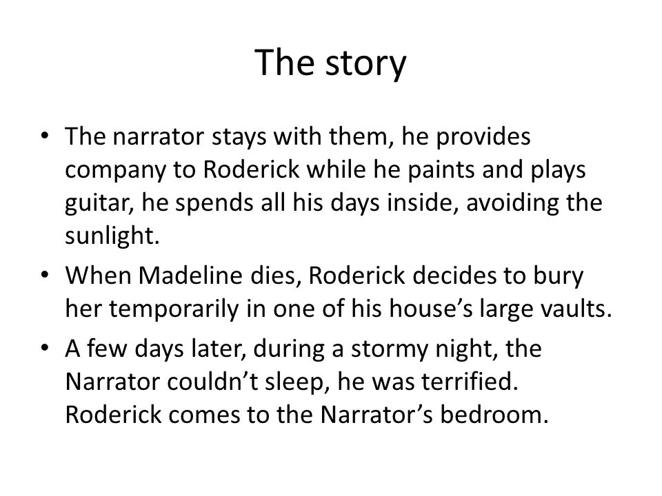 The story The narrator attempts to calm Roderick by reading The Mad Trist, a story about a Knight, Ethelred who slays a dragon and wins a shield of shining brass.