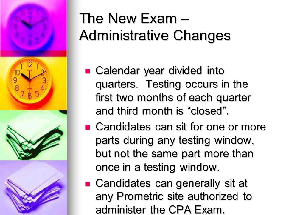 The New Exam – Administrative Changes Calendar year divided into quarters.