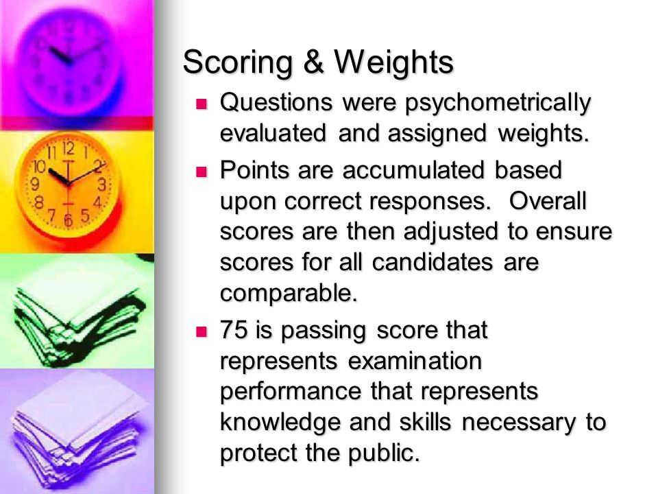 Scoring & Weights Questions were psychometrically evaluated and assigned weights.