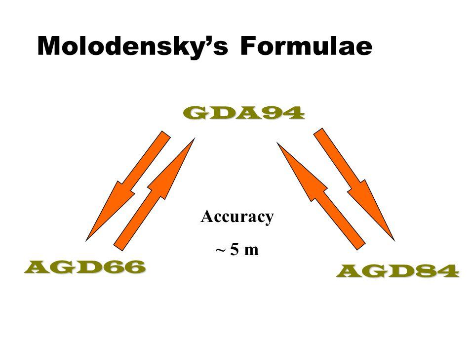 Molodensky's Formulae Accuracy ~ 5 m GDA94 AGD84 AGD66