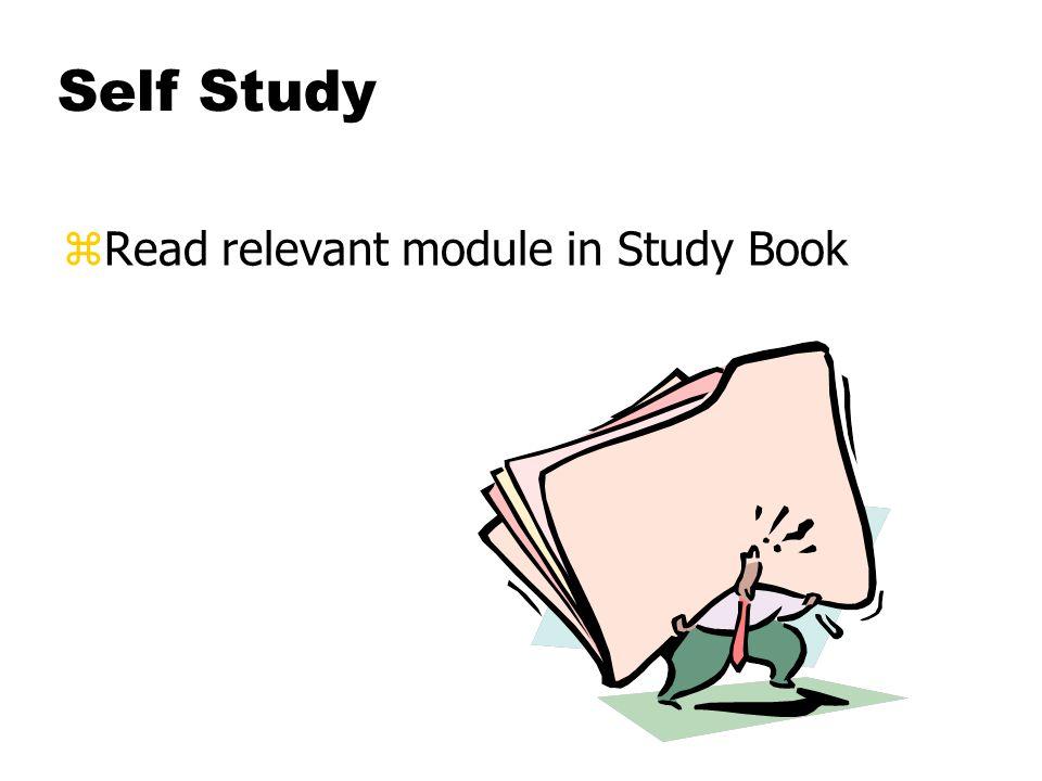 Self Study zRead relevant module in Study Book