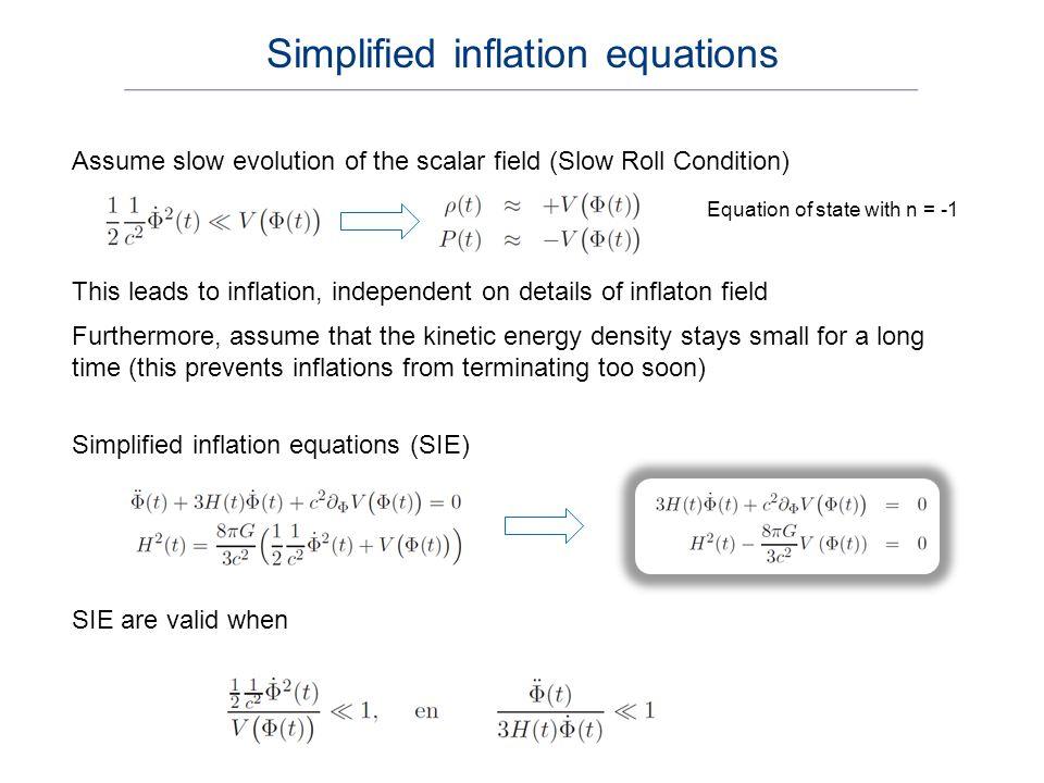 Use first SIE to re-write Inflation parameter: measures slope of V (V should be flat) Inflation parameter From SIE Then guarantees that inflation will occur Furthermore parameter Determines the rate of change for the slope of V.