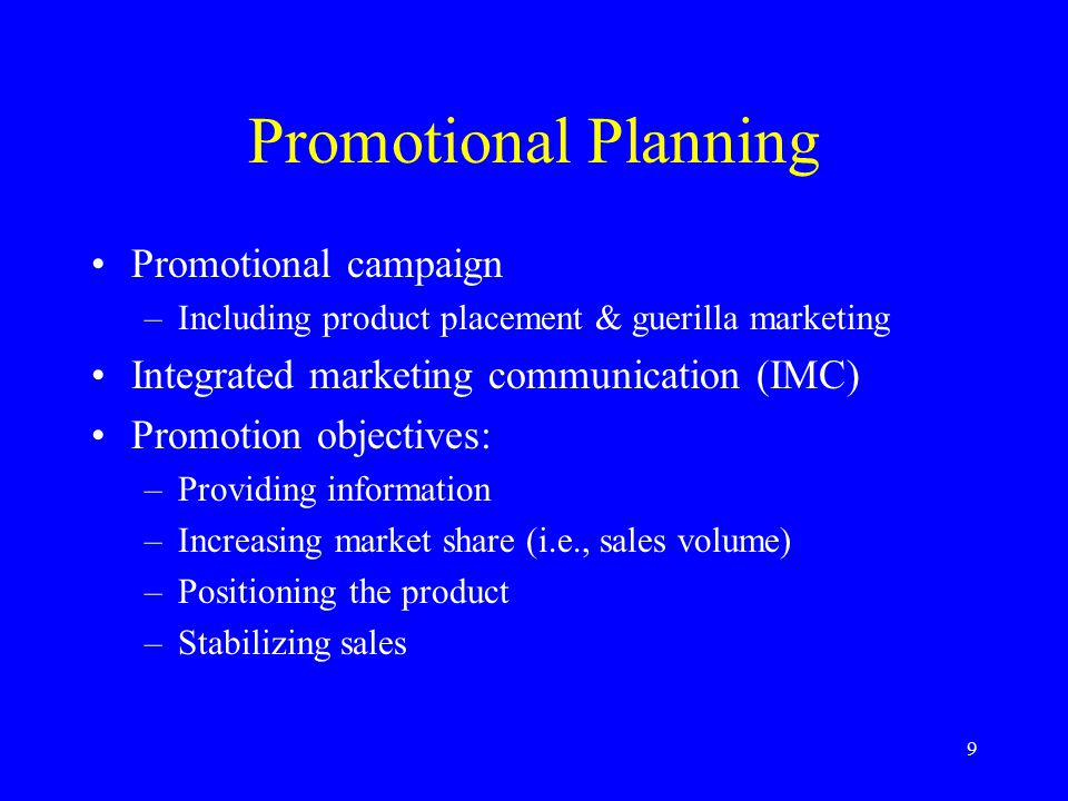 10 Developing the Promotion Mix Begins with objectives: Identify target market –Focus on middlemen: Push strategy –Focus on end users: Pull strategy Further steps in promotion planning process: –Review marketing strategy– Develop IMC prog.