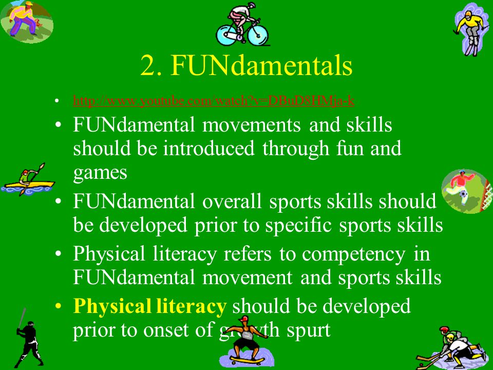 Fundamental Skills Different Environments - earth, water, air, ice Travelling Skills - Boosting - Climbing - Gliding - Hopping - Jumping - Running - Skating - Sliding - Swimming - Wheeling -http://www.youtube.com/watch?v=qK 0c9Vk0UZMhttp://www.youtube.com/watch?v=qK 0c9Vk0UZM Object Control Skills 1.