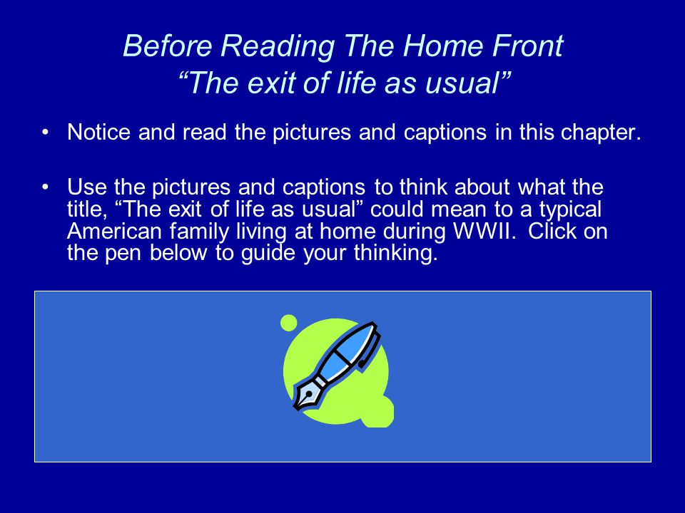 While You Are Reading As you are reading, jot down in your RRJ several of the changes families had to make as they adjusted to life on the home front.