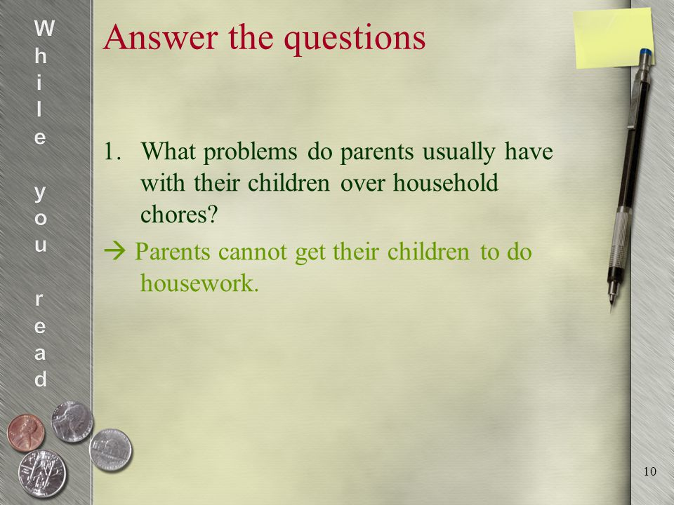 Answer the questions 2.What did Virginia complain about her daughter over domestic chores.