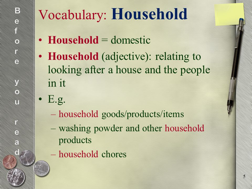 Vocabulary: Household 6 Household productsincomerubbishname chores