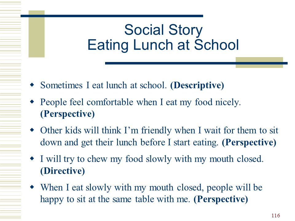 117 Write a Social Story  What skill/task does your student need that can be taught through a social story.