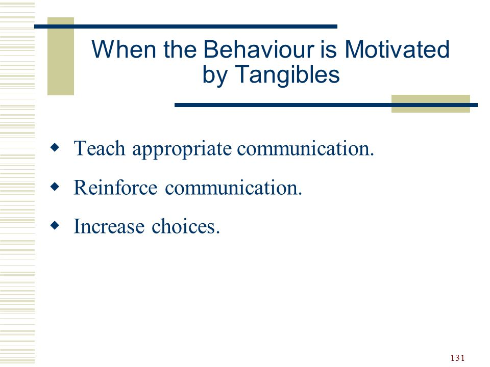 132 When the Behaviour is Motivated by Avoidance  Teach, I want a break.  Teach to communicate, no.  Increase choices.
