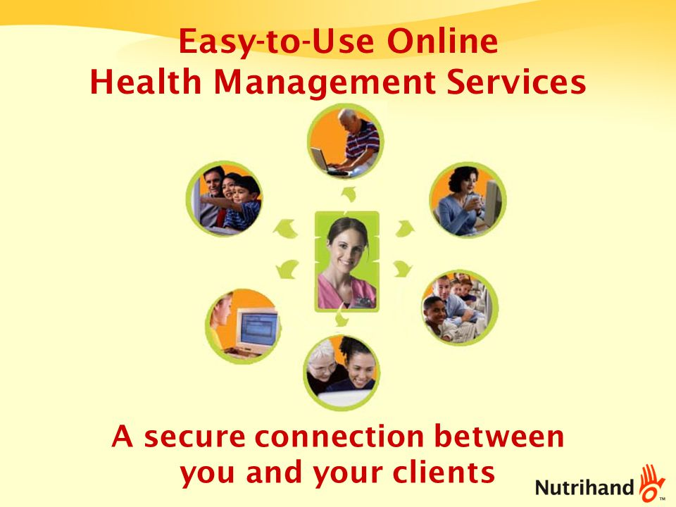 Health Management Solutions via the Internet for you and for your clients NutritionFitnessMedical Save Time Increase Compliance Generate Repeated Visits