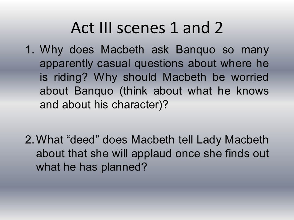 1.How successful are the murderers in following Macbeth s instructions.