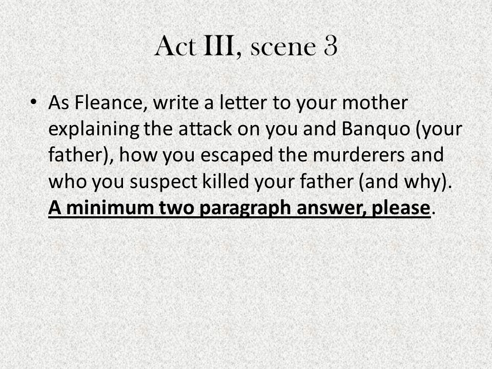 Act III, scene 4 Write a news article that describes Macbeth's bizarre behavior at the banquet.