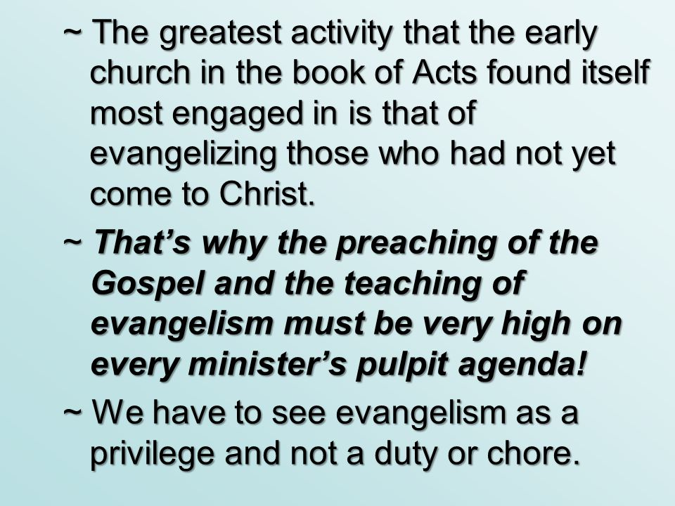  Secondly, THIS ACTIVE EVANGELISM SHOULD SOON ENOUGH GIVE BIRTH TO A BURDEN FOR MISSIONS.