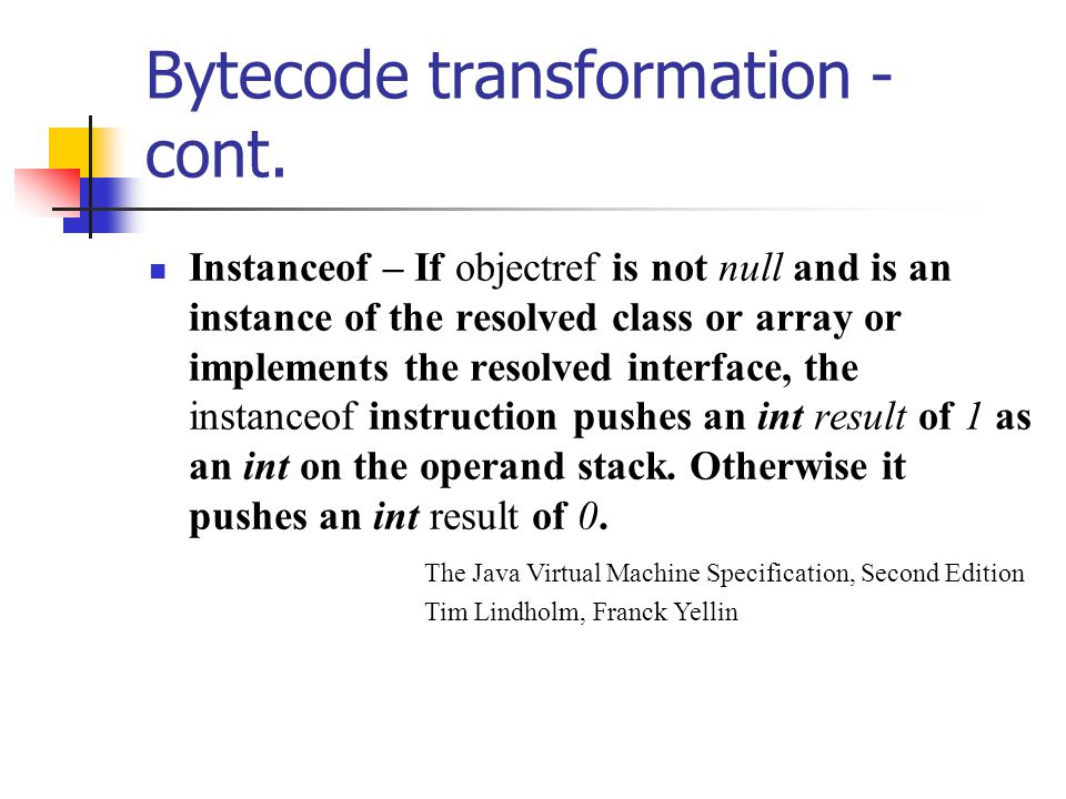 Bytecode transformation - cont.