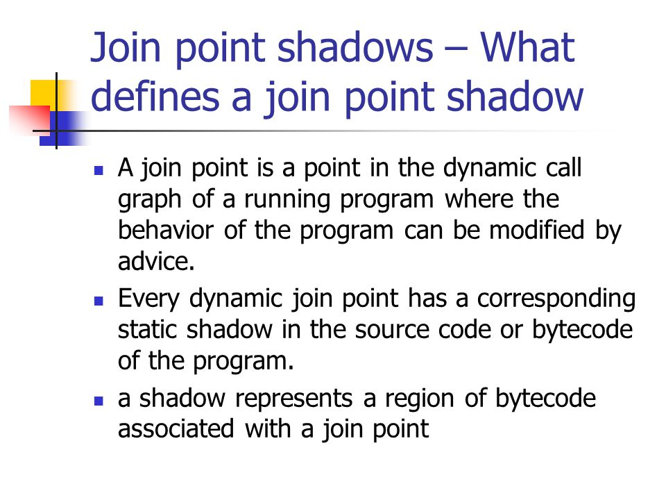 What defines a join point shadow - cont.