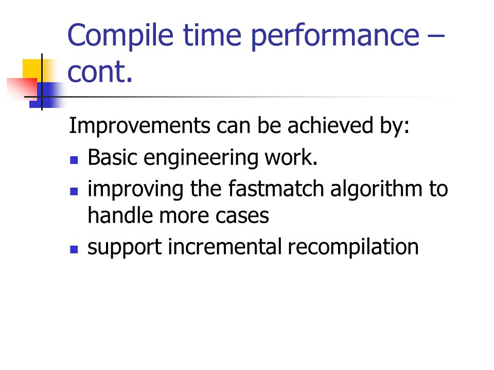 Performance of woven code we measured the compilation time of a single large tool, the Xalan XSLT processor from apache.org (paper talks about compile-time performance) for performance evaluation we used the XSLTMark benchmark we chose to benchmark logging as it is the most invasive of the common AspectJ applications with logging enabled, both AspectJ and a hand-rolled logger had a 60,000% overhead all following measurements are with logging disabled benchmarks