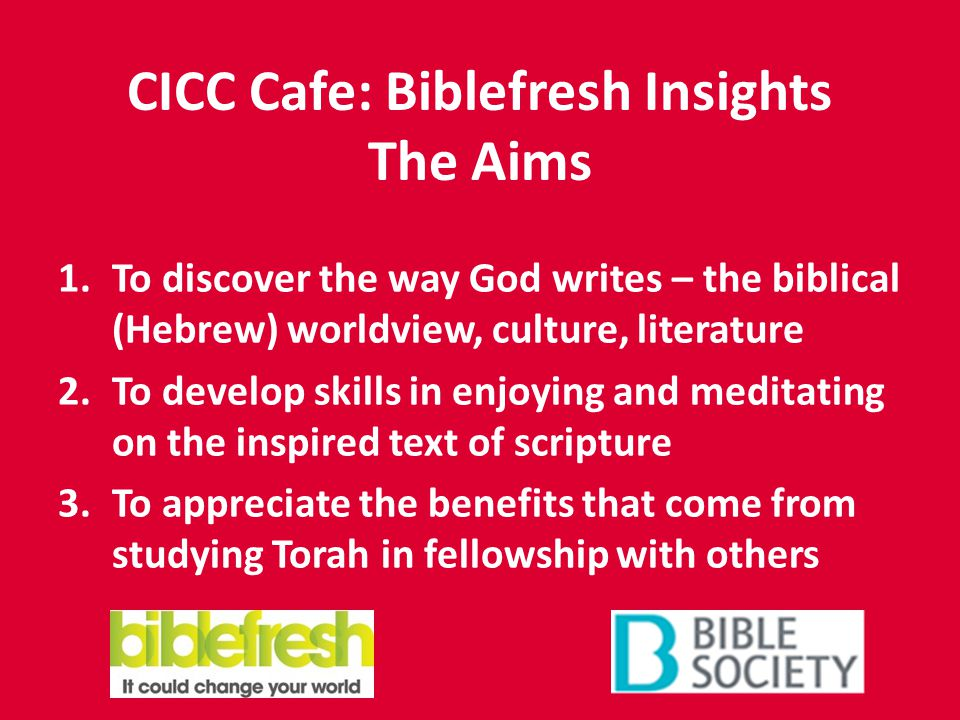 CICC Cafe: Biblefresh Insights The Session Outline Gathering Focusing Engaging Meaning-making Closing