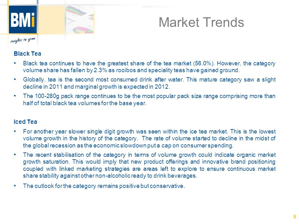 6 Rooibos The popularity of rooibos continues to grow with the category showing an increase in volumes in 2011.
