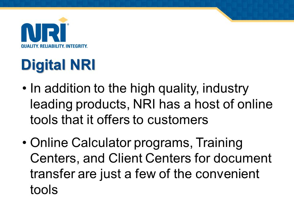 Not only that, but NRI keeps customers up to date on the most current offerings and services by several methods including a company newsletter, a new company blog site, Facebook page, Twitter, LinkedIn, YouTube, and last but not least, the NRI websitecompany blogNRI website Click on any of the links above to view our pages… Digital NRI