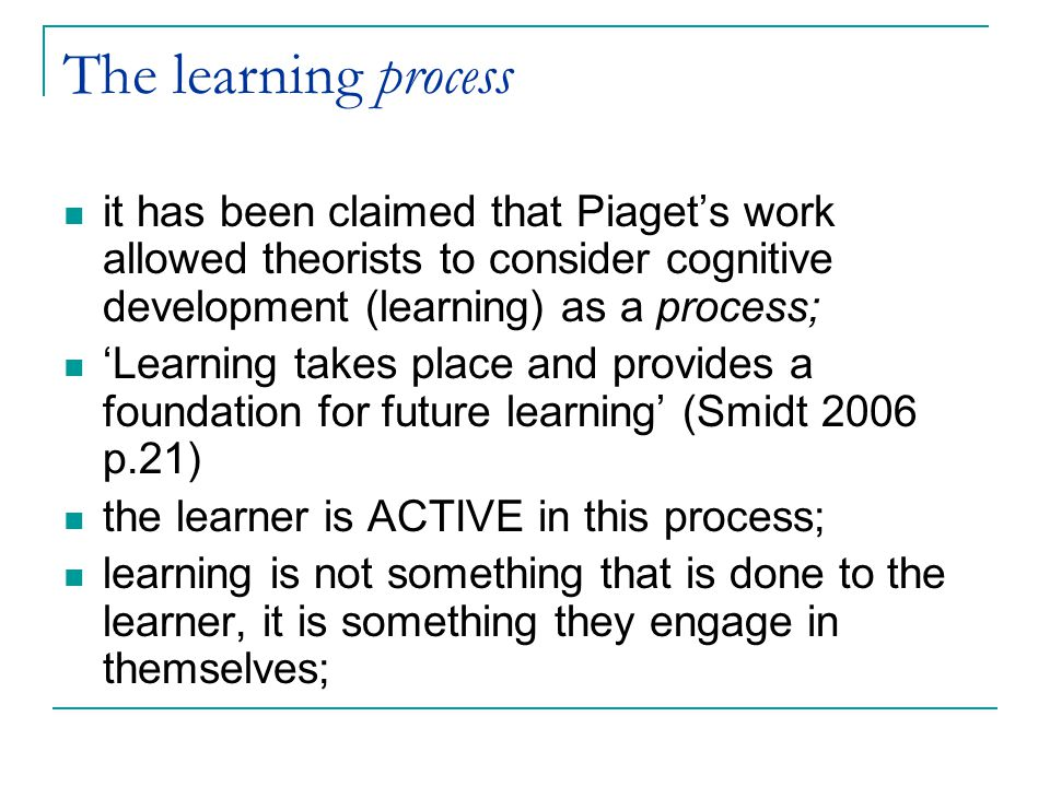 Linear development Piaget is also associated with the 'stage theory' of cognitive development  This has been heavily critiqued but is still highly influential in UK educational provision.