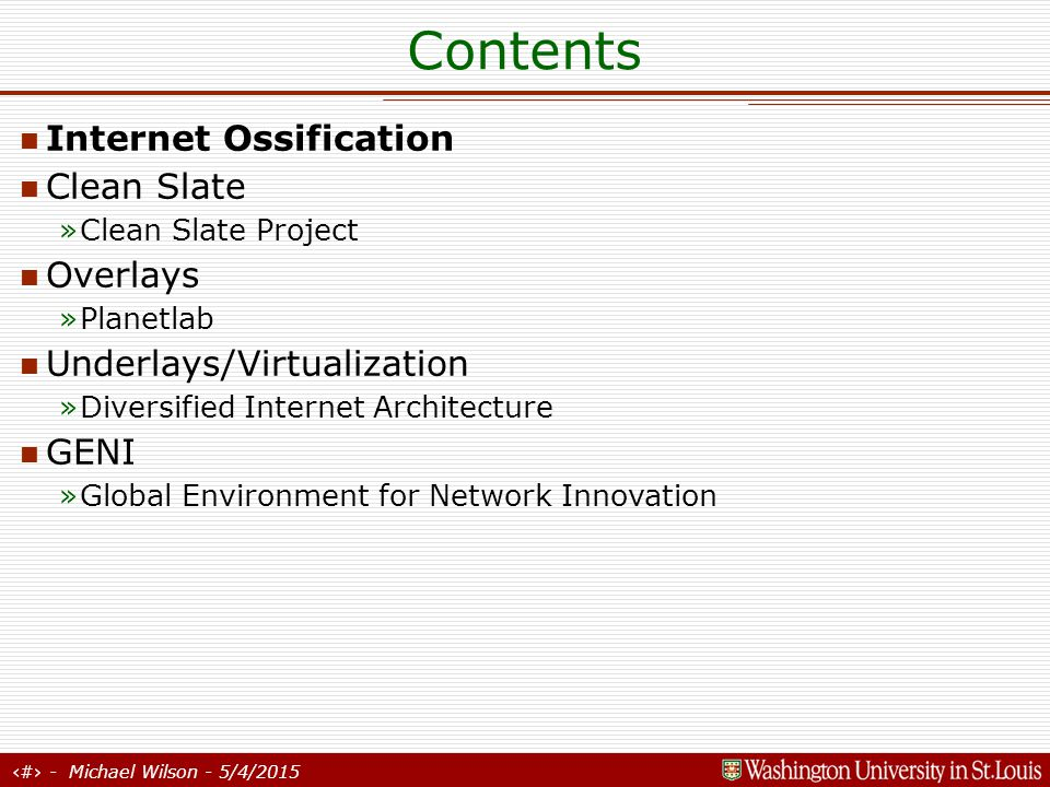 4 - Michael Wilson - 5/4/2015 Internet Ossification A bit of Internet History….