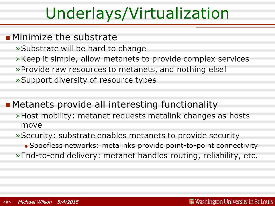 34 - Michael Wilson - 5/4/2015 Underlays/Virtualization What's new here.