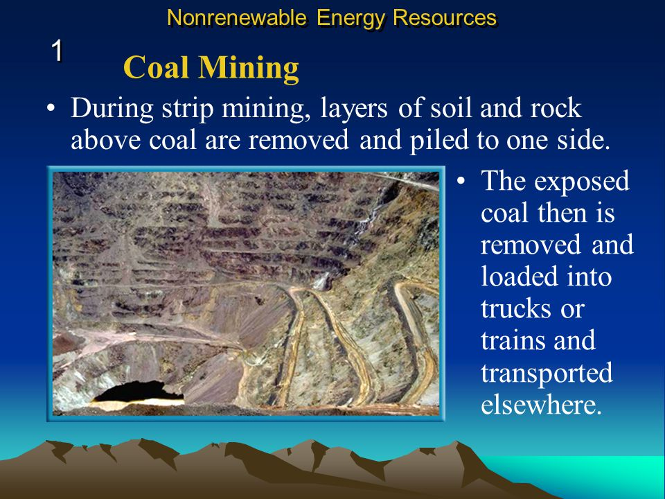 During strip mining, layers of soil and rock above coal are removed and piled to one side.