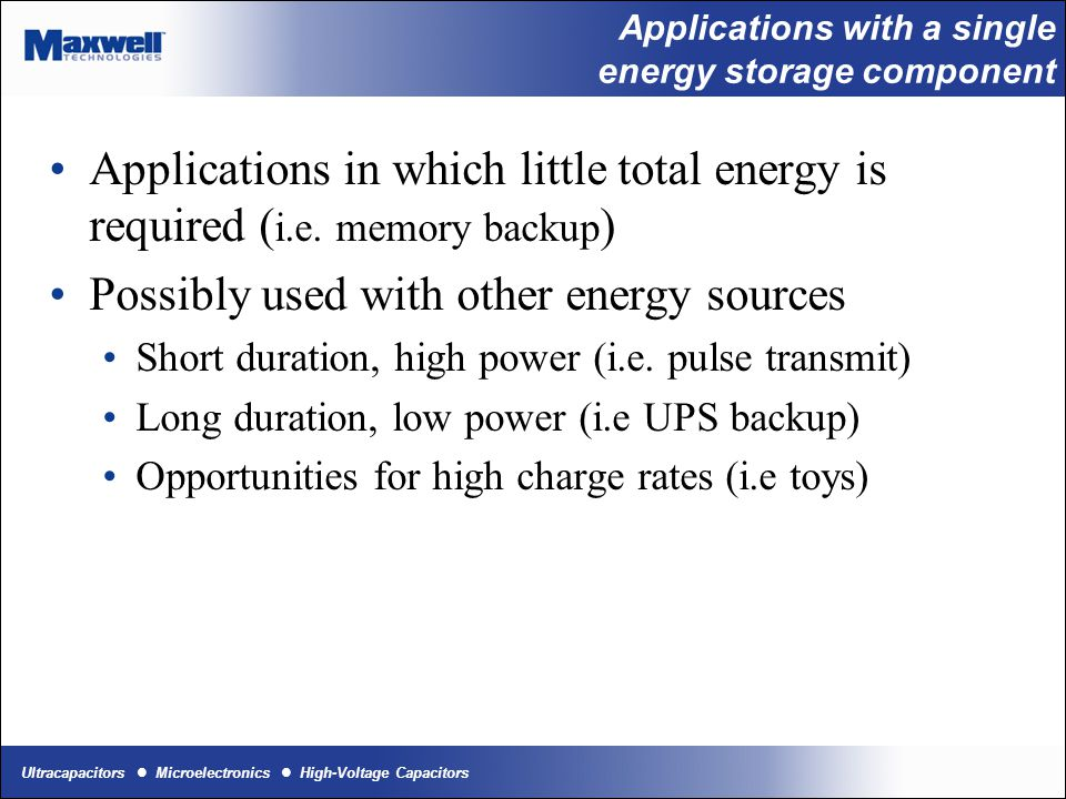Ultracapacitors Microelectronics High-Voltage Capacitors Applications with two energy storage components Power vs.