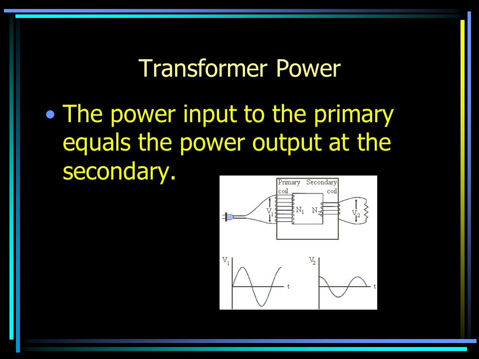 Transformer Efficiency Efficiencies are between 90% and 99%.