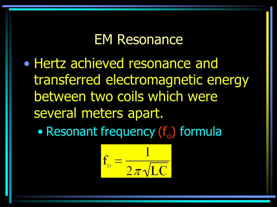 Properties EM Radiation Hertz showed that electromagnetic radiation exhibited wave properties.