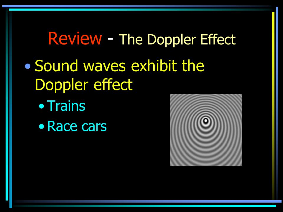 The Doppler Effect For EM Waves Astronomy The expanding universe Red shift Blue shift Rotation of galaxies