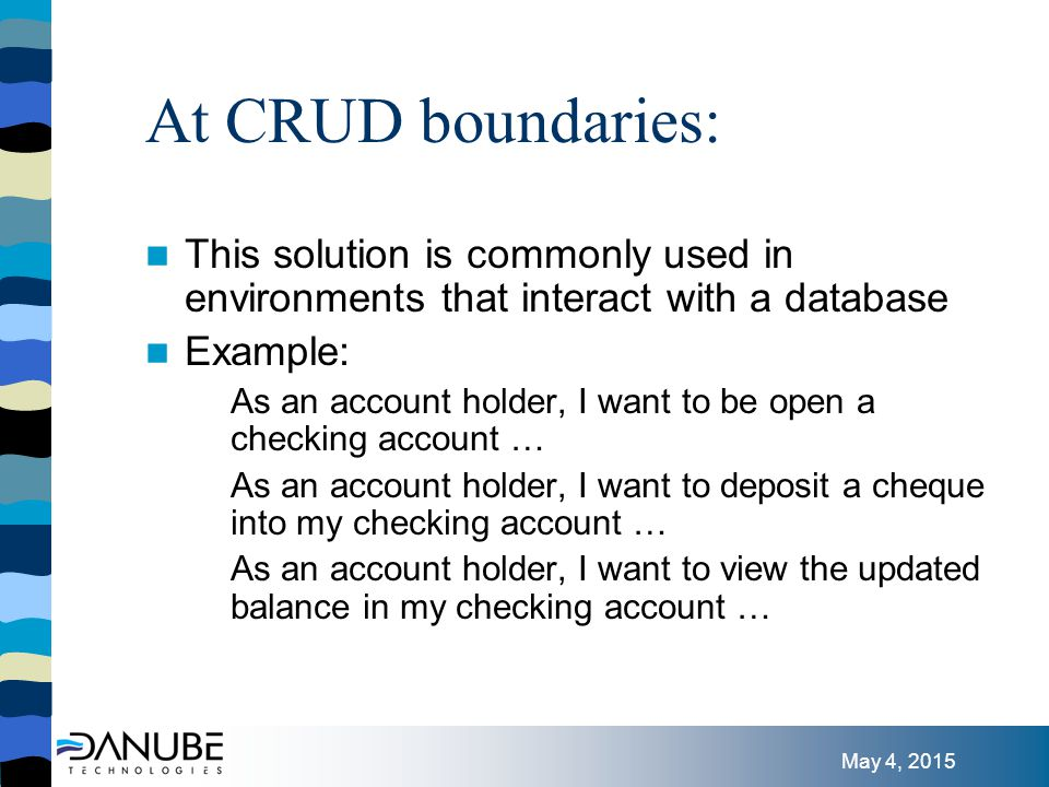 May 4, 2015 At system boundaries: This solution is commonly used in environments where there are a large number of legacy systems And can be used: –When there is a clear separation between two systems –Where the interface between the two systems is well understood A word of caution: beware of creating dependencies between two different projects