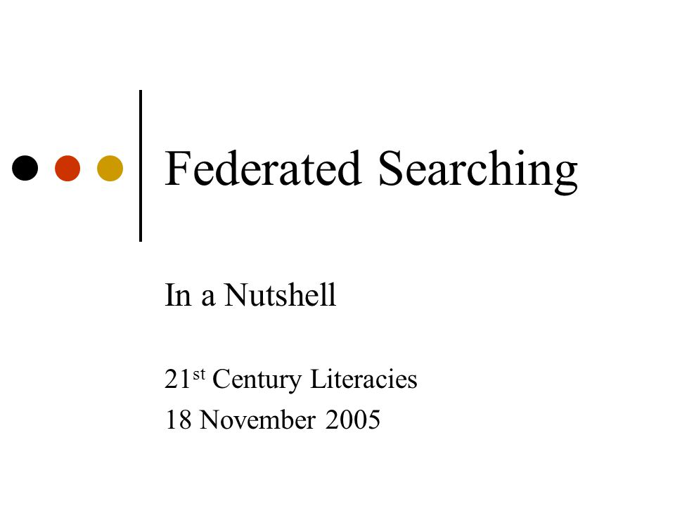 Federated Searching Rex Krajewski Reference Services Librarian Simmons College web.simmons.edu/~krajewsk/library/federatedsearching.html