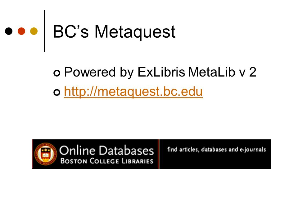 Duke's Metasearch Powered by ExLibris MetaLib v 3 http://metasearch.library.duke.edu