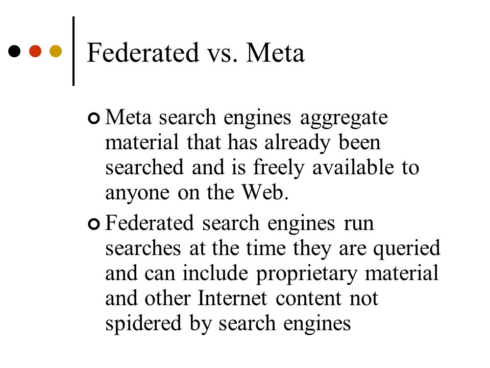 Why Federated Searching.