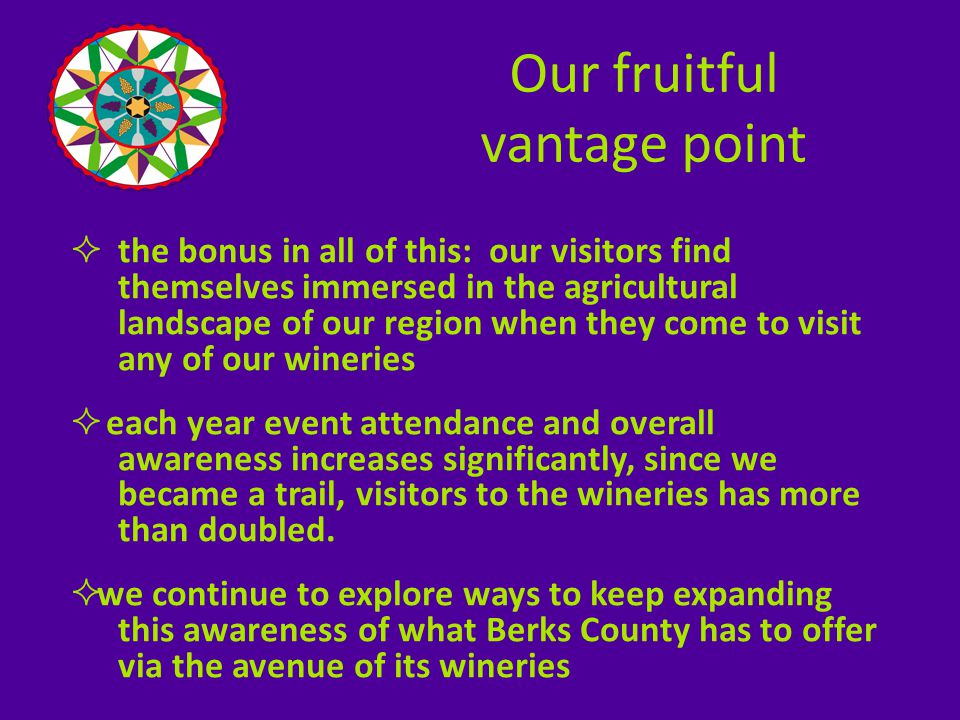 Wine produced by the Berks County Wine Trail Wineries… …stems from a year round agricultural process