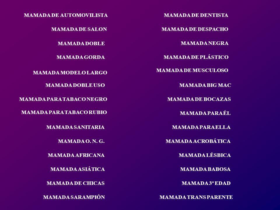 MAMADA MODELO LARGO MAMADA DOBLE USO MAMADA PARA TABACO RUBIO MAMADA SANITARIA MAMADA O.