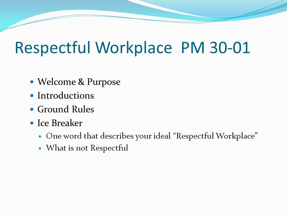 Respectful Workplace PM 30-01 1.Gossiping 2. Bullying and aggressive behavior 3.