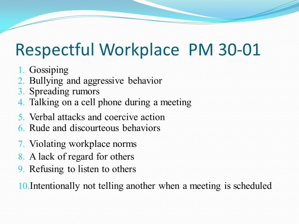 Respectful Workplace PM 30-01 Training Objectives  To be aware of the recently established Respectful Workplace P.M.