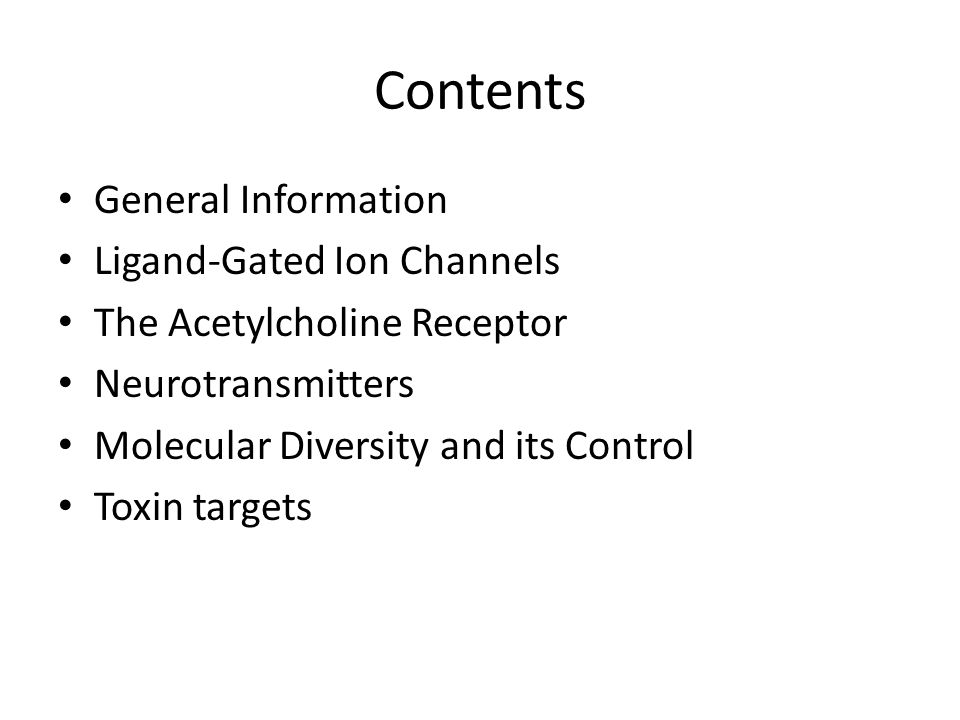 Channel Families Voltage-gated Extracellular ligand-gated Intracellular ligand-gated Inward rectifier Intercellular Other