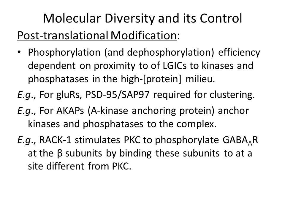 Molecular Diversity and its Control Post-translational Modification: ~ 5-10% of a subunit MW can be glycosylation.