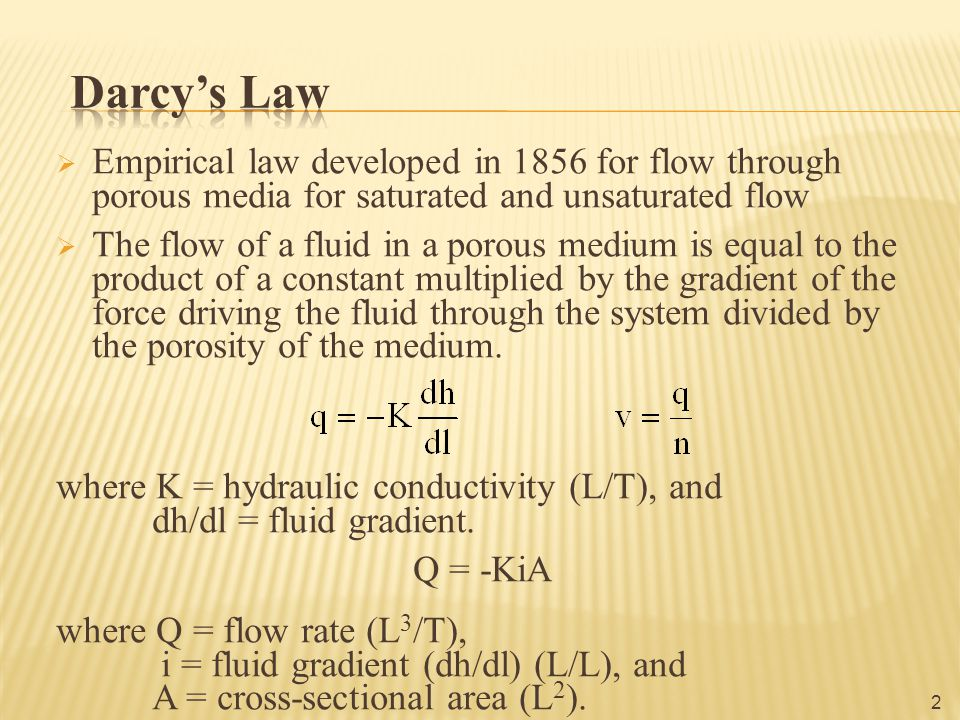 k = specific or intrinsic permeability (L 2 );  = mass density of the fluid (M/L 3 );  = dynamic viscosity (M/L/T); and g = acceleration due to gravity (L/T 2 ).