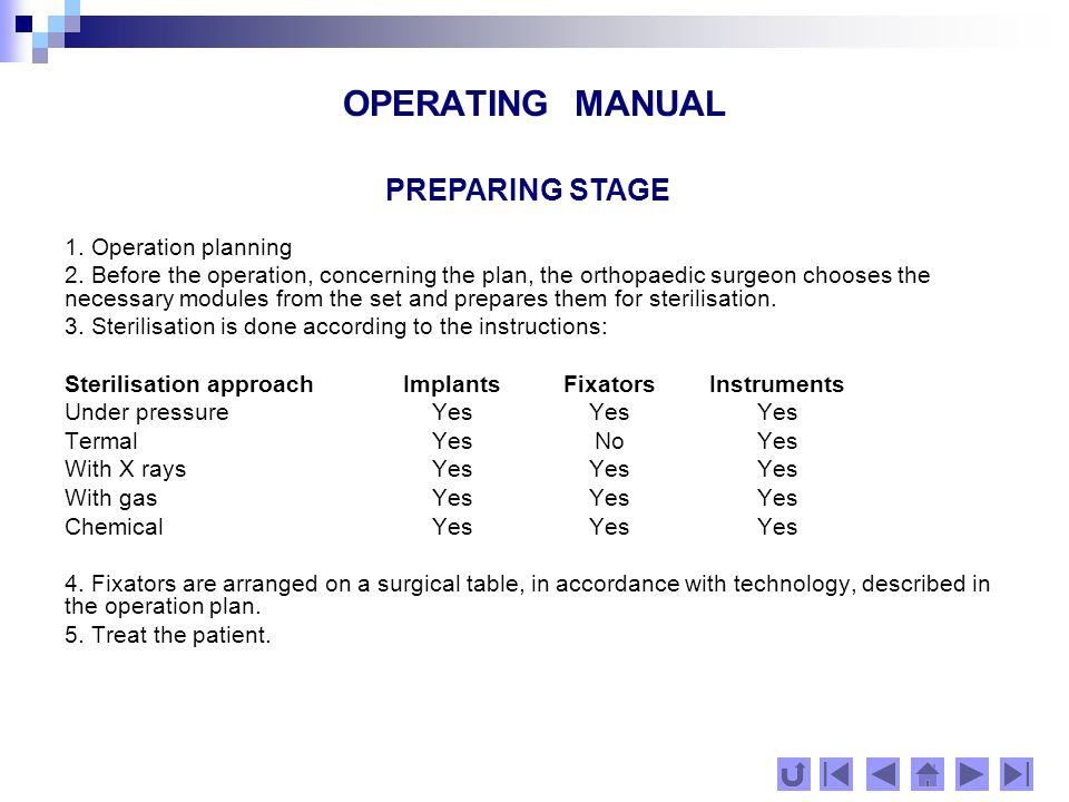OPERATING MANUAL Depending on the location, character and complexity of the fracture, the necessary number of screws are inserted in the bones so that they should be against the holes of the fixator.