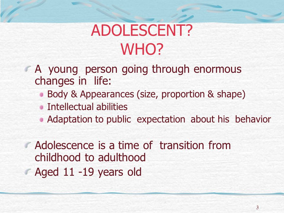 4 Western perspectives towards adolescent development based on: Chronological Physiological Social Responsibilities Mental/Intellectual abilities