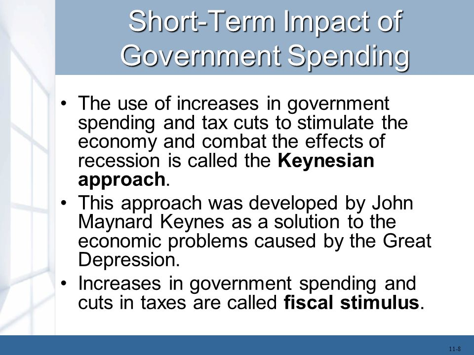 The Multiplier Effect The total economic impact of government spending is greater than the initial amount of spending.