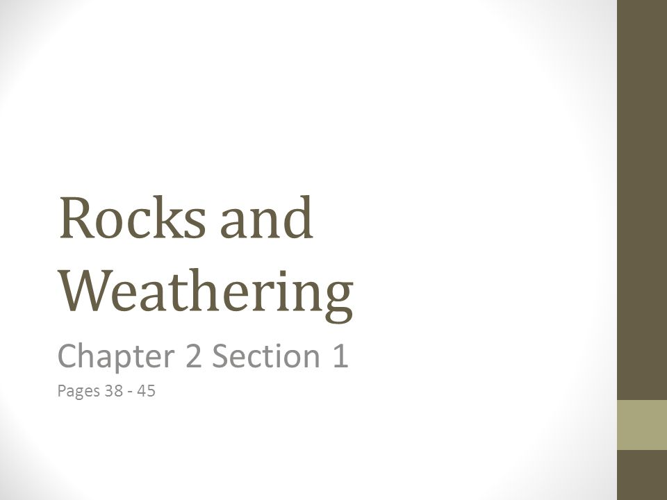 Objective: Explain the agents of mechanical and chemical weathering and analyze the factors that affect the rate of weathering.